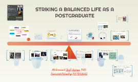 STRIKING A BALANCED LIFE AS A POSTGRADUATE