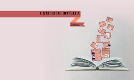 CUELLO DE BOTELLA