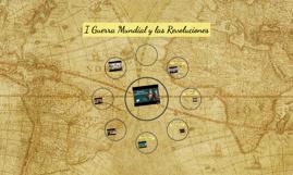 I Guerra Mundial y las Revoluciones