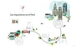 Las migraciones en el Perú