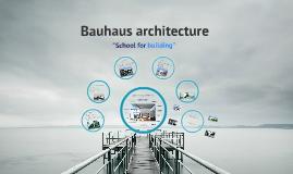 Copy of Bauhaus Architecture