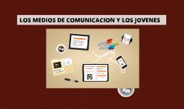 LOS MEDIOS DE COMUNICACION Y LOS JOVENES