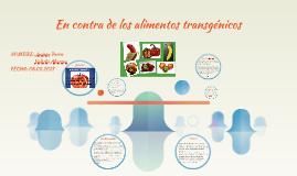 en contra de los alimentos transgenicos