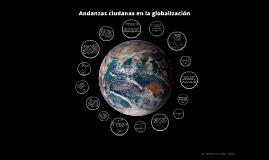 """Andanzas ciudanas en la globalización"""""""
