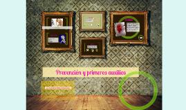 Copy of prevencion y primeros auxilios