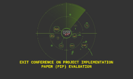 EXIT CONFERENCE ON PROJECT IMPLEMENTATION PAPER (PIP) EVALUA