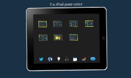 Un iPad pour créer