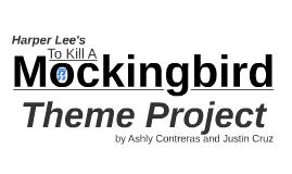 To Kill A Mockingbird Theme Project