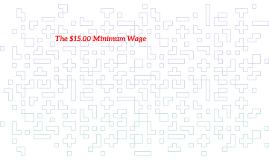 The $15.00 Minimum Wage