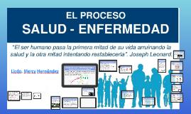 PROCESO DE SALUD – ENFERMEDAD DESDE LA PERSPECTIVA DE LA SAL