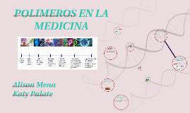 Copy of POLIMEROS EN LA MEDICINA
