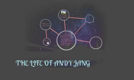 THE LIFE OF ANDY JANG