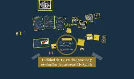Uso de tc en diagnostico y evolución de pancreatitis aguda