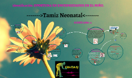 Copy of Copy of Tamiz Neonatal