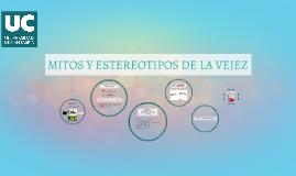 MITOS Y ESTEREOTIPOS DE LA VEJEZ