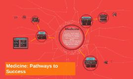 Medicine: Pathways to Success