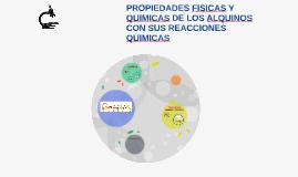 PROPIEDADES FISICAS Y QUIMICAS DE LOS ALQUINOS CON SUS REACC