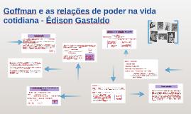 Goffman e as relações de poder na vida cotidiana - Édison Ga