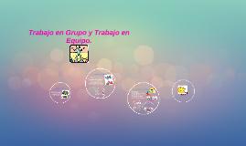Copy of Trabajo en Grupo y Trabajo en Equipo