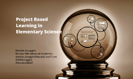 Copy of Project Based Learning in Elementary Science