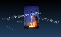 Projectile Inquiry Project