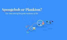 Spongebob or Plankton?