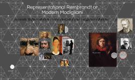 Representational Rembrandt or Modern Modigliani