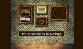 Art Documentary by Kayleigh