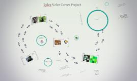 Rylee Velez Career Project