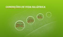 CONDIÇÕES DE VIDA NA ÁFRICA