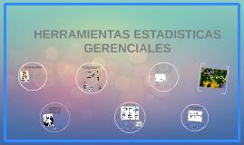 Copy of HERRAMIENTAS ESTADISTICAS GERENCIALES