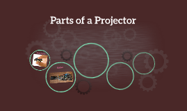 Parts of a Projector