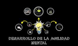 DESARROLLO DE LA AGILIDAD MENTAL