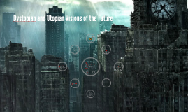 Dystopian and Utopian Visions