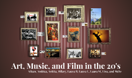 Copy of Art, Music, and Film in the 20's
