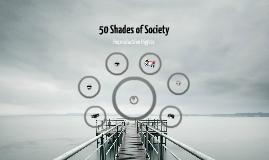 Copy of 50 Shades of Society