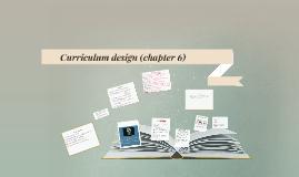 curriculum design (chapter 6)