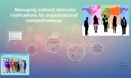 Managing cultural diversity: implications for organizatio