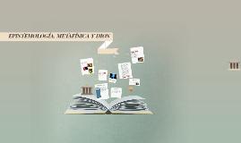 EPISTEMOLOGÍA, METAFÍSICA Y DIOS