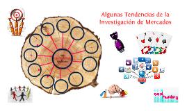 Copy of Algunas Tendencias de la Investigación de Mercados