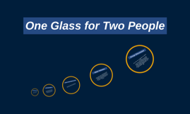 One Glass for Two People