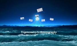 Copy of Trigonometry In Oceanography