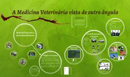 Copy of A Medicina Veterinária vista de outro angulo