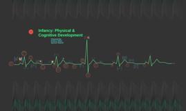 Infancy: Physical & Cognitive Development
