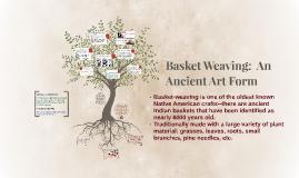 Basket Weaving:  An Ancient Art Form