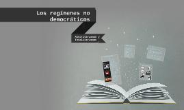 Regímenes no democráticos: Autoritarismos y Totalitarismos