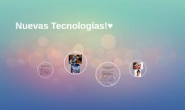 Nuevas Tecnologías!♥
