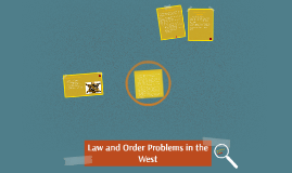 Law and Order Problems in the West