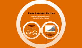 Zooming into SaaS Metrics
