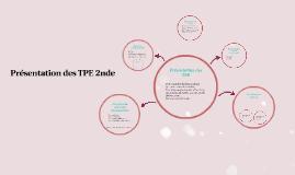 Presentation des TPE pour les 2ndes